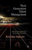 Next Generation Talent Management: Talent Management to Survive Turmoil