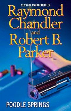Poodle Springs - Chandler, Raymond; Parker, Robert B.