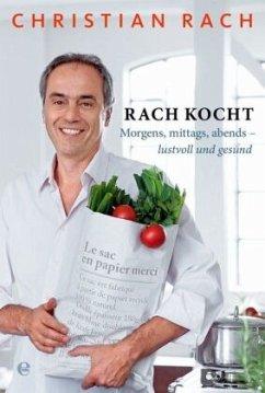 Rach kocht - Rach, Christian; Walter, Susanne