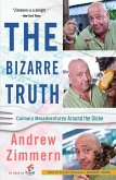 The Bizarre Truth: Culinary Misadventures Around the Globe