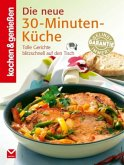 Die neue 30-Minuten-Küche