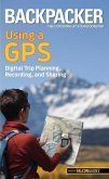 Backpacker Using a GPS: Digital Trip Planning, Recording, and Sharing