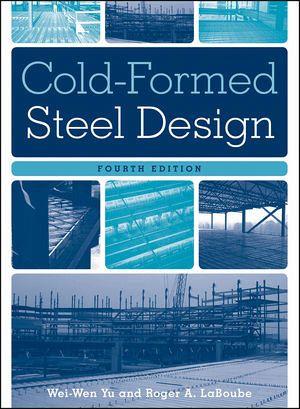 Cold Formed Steel Design Von Wei Wen Yu Roger A Laboube