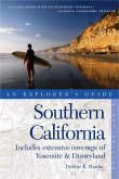 Explorer's Guide Southern California: Includes Extensive Coverage of Yosemite & the Disneyland Resort