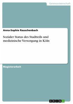 Sozialer Status des Stadtteils und medizinische Versorgung in Köln