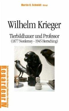 Wilhelm Krieger - Bätje, Manfred; Krieger, Wilhelm