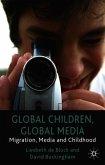 Global Children, Global Media: Migration, Media and Childhood