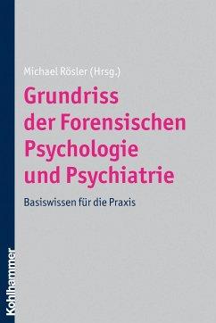 Grundriss der Forensischen Psychologie und Psyc...