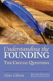 Understanding the Founding: The Crucial Questions?second Edition, Revised and Expanded