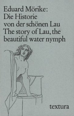 Die Historie von der schönen Lau\The story of Lau, the beautiful water nymph - Mörike, Eduard