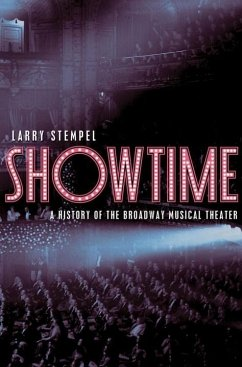 Showtime: A History of the Broadway Musical The...