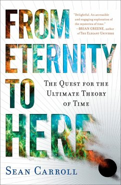 From Eternity to Here: The Quest for the Ultimate Theory of Time - Carroll, Sean