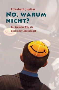 No, warum nicht? Der jüdische Witz als Quelle d...