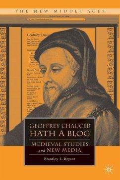 Geoffrey Chaucer Hath a Blog - Bryant, Brantley L.