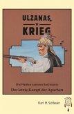 Ulzanas Krieg, die Weißen nannten ihn Josanie - Der letzte Kampf der Apachen