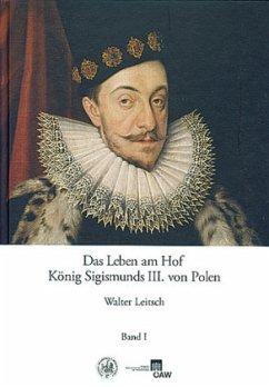 Das Leben am Hof König Sigismunds III. von Polen, 4 Teile - Leitsch, Walter