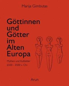 Göttinnen und Götter des Alten Europa - Gimbutas, Marija
