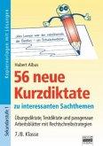56 neue Kurzdiktate 7./8. Klasse - Übungsdiktate, Testdiktate und passgenaue Arbeitsblätter mit Rechtschreibstrategien