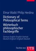 Wörterbuch philosophischer Fachbegriffe / Dictionary of Philosophical Terms