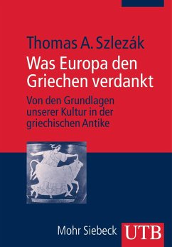 Was Europa den Griechen verdankt - Szlezák, Thomas A.