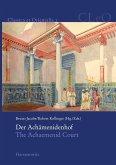 Der Achämenidenhof / The Achaemenid Court