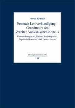 Pastorale Lehrverkündigung - Grundmotiv des Zweiten Vatikanischen Konzils - Kolfhaus, Florian