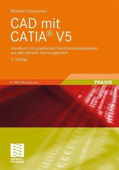 CAD mit CATIA® V5 - Trzesniowski, Michael