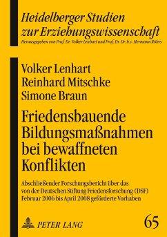 Friedensbauende Bildungsmaßnahmen bei bewaffneten Konflikten - Lenhart, Volker; Mitschke, Reinhard; Braun, Simone