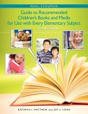The Neal-Schuman Guide to Recommended Children's Books and Media for Use with Every Elementary Subject, Second Edition