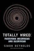 Totally Wired: Post-Punk Interviews and Overviews