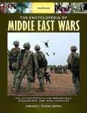 The Encyclopedia of Middle East Wars [5 Volumes]: The United States in the Persian Gulf, Afghanistan, and Iraq Conflicts