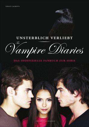 Unsterblich verliebt / The Vampire Diaries Bd.1 - Calhoun, Crissy