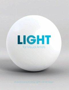 Light for Visual Artists: Understanding and Using Light in Art - Yot, Richard