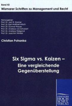 Six Sigma vs. Kaizen - Eine vergleichende Gegenüberstellung - Pohanka, Christian