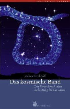 Das kosmische Band - Kirchhoff, Jochen