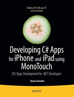 Developing C# Apps for iPhone and iPad Using Monotouch: IOS Apps Development for .Net Developers - Costanich, Bryan