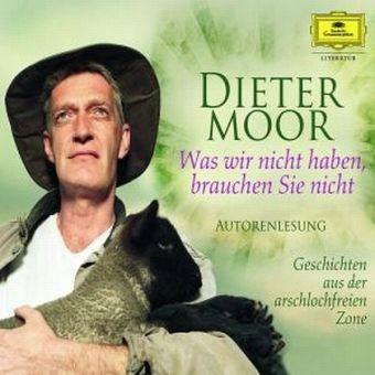 Was wir nicht haben, brauchen Sie nicht, 3 Audio-CDs - Moor, Dieter