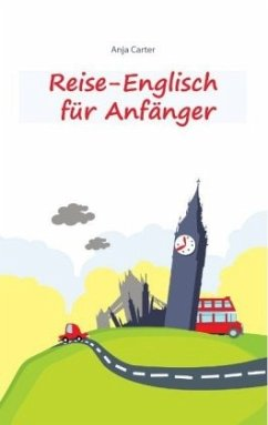 Reise-Englisch für Anfänger - Carter, Anja