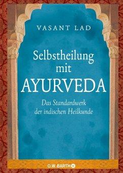 Selbstheilung mit Ayurveda - Lad, Vasant