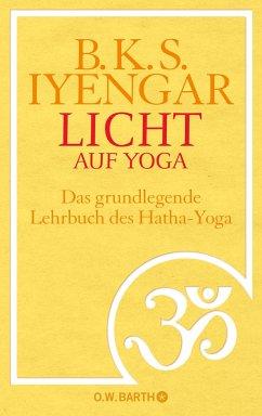 Licht auf Yoga - Iyengar, B. K. S.