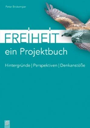 Freiheit - ein Projektbuch - Brokemper, Peter