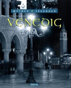 Mythen & Legenden Venedig - Herzig, Tina; Herzig, Horst; Schwikart, Georg
