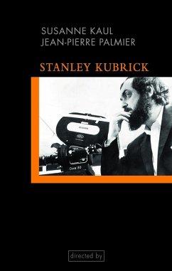 Stanley Kubrick - Kaul, Susanne; Palmier, Jean-Pierre