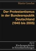 Der Protestantismus in der Bundesrepublik Deutschland (1945-2005)