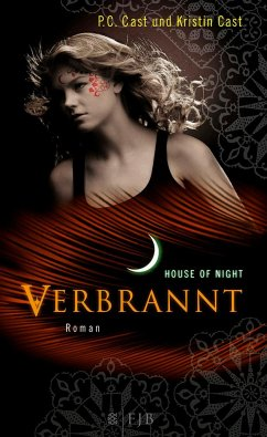 Verbrannt / House of Night Bd.7 - Cast, P. C.; Cast, Kristin