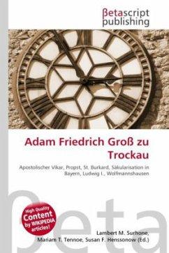 Adam Friedrich Groß zu Trockau