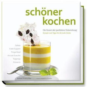 Kalte Küche / Schöner kochen von Rafael Pranschke - Buch - buecher.de