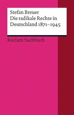 Die radikale Rechte in Deutschland 1871-1945 - Breuer, Stefan