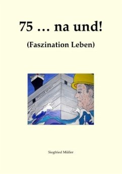 75 ... na und!