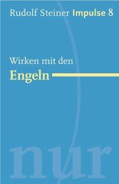Wirken mit den Engeln - Steiner, Rudolf